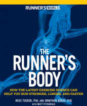 Runner's World The Runner's Body av Jonathan Dugas, Editors of Runner's World Maga, Matt Fitzgerald og Ross Tucker (Heftet)