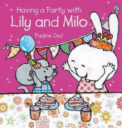 Having a Party with Lily and Milo av Pauline Oud (Innbundet)