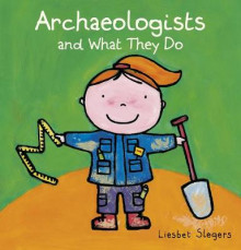 Archeologists and what they do av Liesbet Slegers (Innbundet)