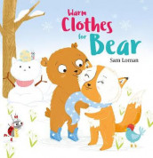 Warm Clothes for Bear av Sam Loman (Innbundet)