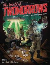 The World Of TwoMorrows av Jon B. Cooke og John Morrow (Heftet)