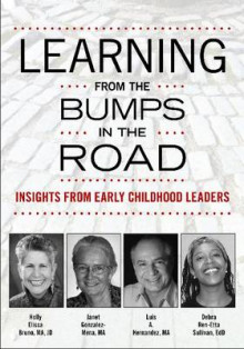 Learning from the Bumps in the Road av Holly Elissa Bruno, Luis Antonio Hernandez, Janet Gonzalez-Mena og Debra Ren-Etta Sulivan (Heftet)