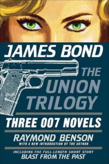 James Bond: The Union Trilogy av Raymond Benson (Heftet)