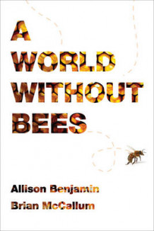 A World Without Bees av Allison Benjamin og Brian McCallum (Heftet)