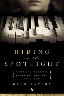 Hiding in the Spotlight av Greg Dawson (Heftet)