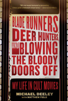 Blade Runners, Deer Hunters, & Blowing the Bloody Doors Off av Michael Deeley (Heftet)