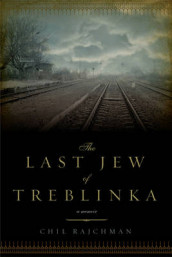 The Last Jew of Treblinka av Chil Rajchman (Innbundet)