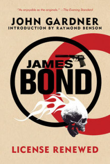 James Bond: License Renewed av MR John Gardner (Heftet)
