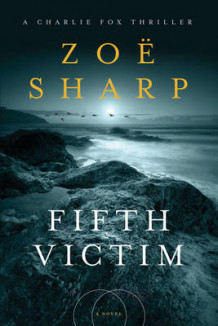 Fifth Victim av Zoe Sharp (Innbundet)