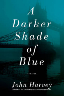 A Darker Shade of Blue av John Harvey (Heftet)
