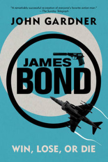 James Bond: Win, Lose or Die av MR John Gardner (Heftet)