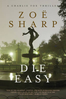Die Easy av Zoe Sharp (Heftet)