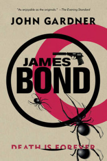 James Bond: Death is Forever av John Gardner (Heftet)