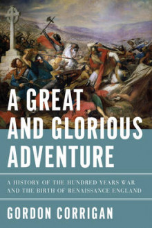 A Great and Glorious Adventure av Gordon Corrigan (Innbundet)