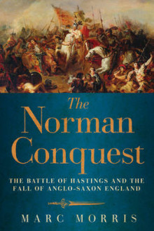 The Norman Conquest av Marc Morris (Heftet)