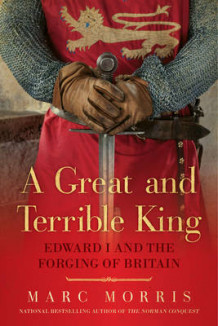 A Great and Terrible King av Marc Morris (Innbundet)