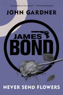 James Bond: Never Send Flowers av John Gardner (Heftet)