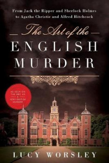 The Art of the English Murder av Lucy Worsley (Heftet)