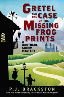 Gretel and the Case of the Missing Frog Prints av P. J. Brackston (Heftet)