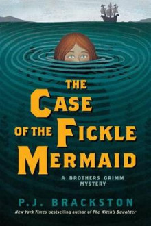 The Case of the Fickle Mermaid av P. J. Brackston (Innbundet)