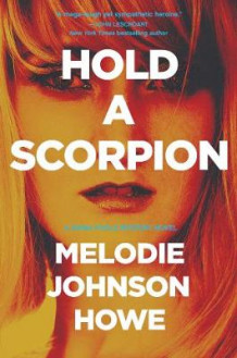 Hold a Scorpion av Melodie Johnson-Howe (Innbundet)