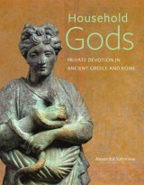 Omslag - Household Gods - Private Devotion in Ancient Greece and Rome