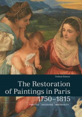 Omslag - The Restoration of Paintings in Paris, 1750-1815