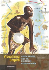 Omslag - Visualizing Empire - Africa, Europe, and the Politics of Representation