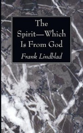 The Spirit--Which Is from God av Frank Lindblad (Heftet)