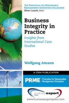 Business Integrity in Practice: Insights from International Case Studies av Wolfgang Amann (Heftet)