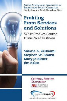 Profiting from Services and Solutions: What Product-Centric Firms Need to Know av Valarie A. Zeithaml (Heftet)