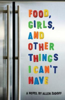Food, Girls, and Other Things I Can't Have av Allen Zadoff (Heftet)