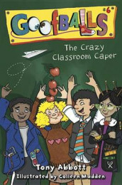 The Crazy Classroom Caper av Tony Abbott (Innbundet)