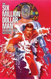 Six Million Dollar Man: Season 6 av James Kuhoric (Heftet)