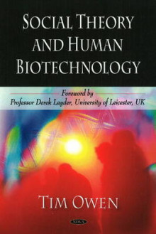 Social Theory and Human Biotechnology av Tim Owen (Innbundet)
