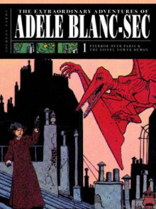 The Extraordinary Adventures of Adele Blanc-Sec av Jacques Tardi (Innbundet)