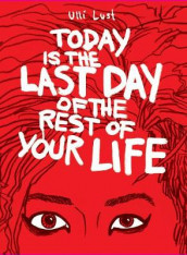 Today Is The Last Day Of The Rest Of Your Life av Ulli Lust (Heftet)