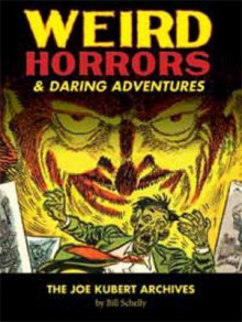 Weird Horrors & Daring Adventures av Bill Schelly (Innbundet)
