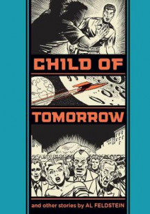Child of Tomorrow! av Al Feldstein (Innbundet)