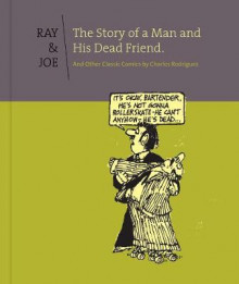 Ray & Joe: The Story Of A Man And His Dead Friend av Charles Rodrigues (Innbundet)