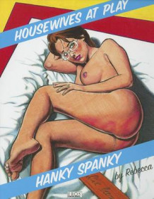 Housewives at Play: Hanky Spanky av Rebecca (Heftet)