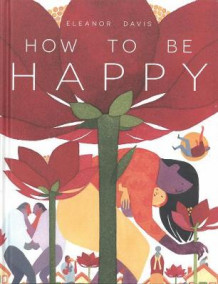 How to be Happy av Eleanor Davis (Innbundet)
