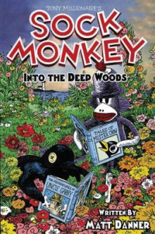 Sock Monkey in the Deep Woods av Matt Danner og Tony Millionaire (Innbundet)