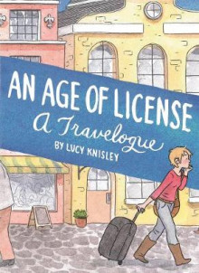 An Age of License av Lucy Knisley (Heftet)