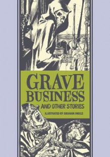 Grave Business & Other Stories av Al Feldstein og Graham Ingels (Innbundet)