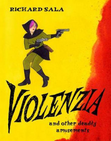 Violenzia And Other Deadly Amusements av Richard Sala (Heftet)