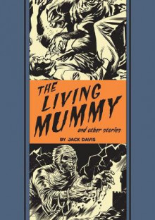 The Living Mummy and Other Stories av Jack Davis og Al Feldstein (Innbundet)