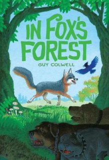 In Fox's Forest av Guy Colwell (Innbundet)