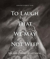 Omslag - To Laugh That We May Not Weep: The Life And Art Of Art Young