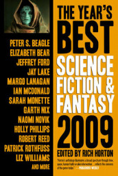 The Year's Best Science Fiction and Fantasy 2009 av Peter S. Beagle, Elizabeth Bear, Jay Lake, Ian McDonald, Sarah Monette, Garth Nix, Naomi Novik, Robert Reed og Patrick Rothfuss (Heftet)